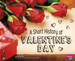 A Short History of Valentine's Day - 9781491461020 by Sally Lee, 9781491461020