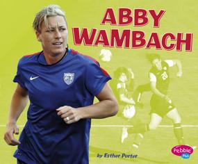 Abby Wambach - 9781491485705 by Esther Porter, 9781491485705