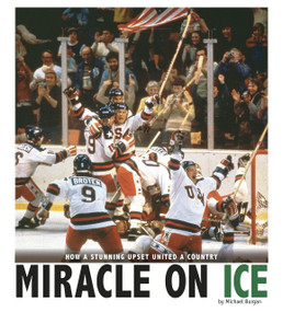 Miracle on Ice (How a Stunning Upset United a Country) - 9780756552947 by Michael Burgan, 9780756552947