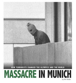 Massacre in Munich (How Terrorists Changed the Olympics and the World) - 9780756552961 by Don Nardo, 9780756552961