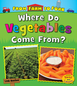 Where Do Vegetables Come From? - 9781484633557 by Linda Staniford, 9781484633557