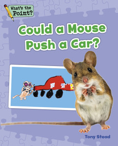 Could a Mouse Push a Car? by Tony Stead, 9781496607478