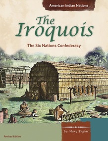 The Iroquois (The Six Nations Confederacy) by Mary Englar, 9781515738732