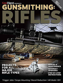 Gunsmithing: Rifles, 9th Edition by Patrick Sweeney, 9781946267467