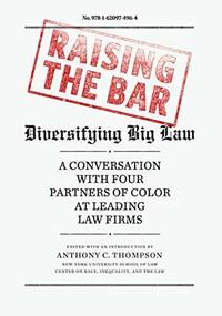 Raising the Bar (Diversifying Big Law) by Debo Adegbile, Lisa Davis, Damaris Hernández, Ted Wells, Anthony C. Thompson, 9781620974964