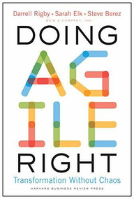 Doing Agile Right (Transformation Without Chaos) by Darrell Rigby, Sarah Elk, Steve Berez, 9781633698703