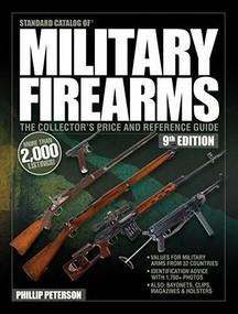 Standard Catalog of Military Firearms, 9thEdition (The Collector's Price & Reference Guide) by Philip Peterson, 9781946267986