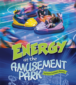 Energy at the Amusement Park - 9781543575224 by Karen Latchana Kenney, 9781543575224