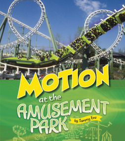 Motion at the Amusement Park - 9781543575248 by Tammy Enz, 9781543575248
