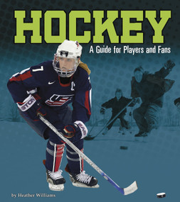 Hockey (A Guide for Players and Fans) - 9781543574586 by Heather Williams, 9781543574586