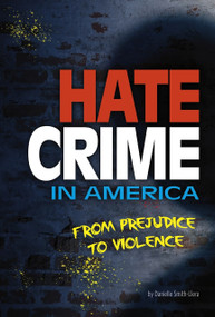 Hate Crime in America (From Prejudice to Violence) - 9780756565596 by Danielle Smith-Llera, 9780756565596