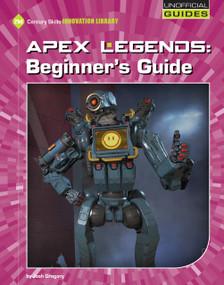 Apex Legends: Beginner's Guide by Josh Gregory, 9781534161979
