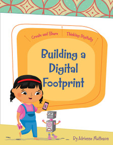 Building a Digital Footprint - 9781534161399 by Adrienne Matteson, Rachael McLean, 9781534161399
