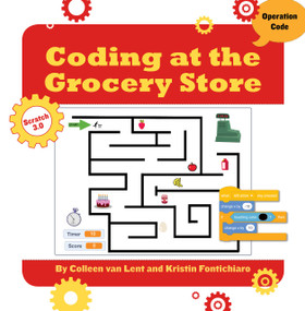Coding at the Grocery Store by Kristin Fontichiaro, Colleen Van Lent, 9781534161597
