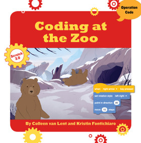 Coding at the Zoo by Kristin Fontichiaro, Colleen Van Lent, 9781534161542