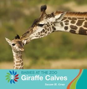 Giraffe Calves by Susan H. Gray, 9781534161221