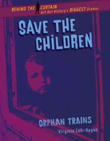 Save the Children (Orphan Trains) by Virginia Loh-Hagan, 9781534161733
