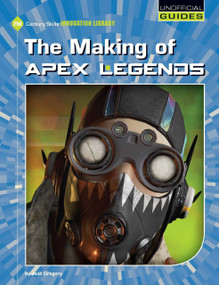 The Making of Apex Legends by Josh Gregory, 9781534161986