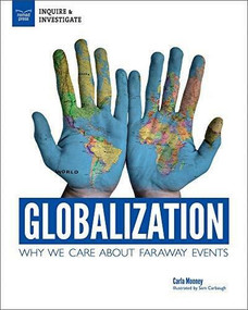 Globalization (Why We Care About Faraway Events) - 9781619306646 by Carla Mooney, Samuel Carbaugh, 9781619306646