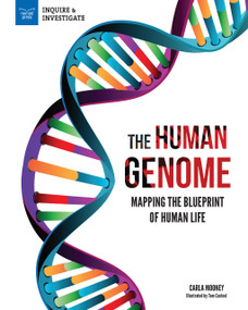 The Human Genome (Mapping the Blueprint of Human Life) by Carla Mooney, Tom Casteel, 9781619309074