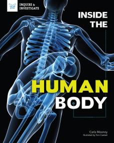 Inside the Human Body by Carla Mooney, Tom Casteel, 9781619309036