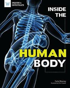 Inside the Human Body - 9781619309005 by Carla Mooney, Tom Casteel, 9781619309005