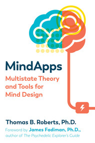 Mindapps (Multistate Theory and Tools for Mind Design) by Thomas B. Roberts, James Fadiman, 9781620558188