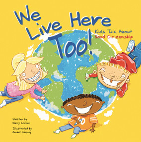 We Live Here Too! (Kids Talk About Good Citizenship) - 9781404803688 by Nancy Loewen, Omarr Wesley, 9781404803688