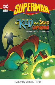 The Kid Who Saved Superman - 9781434219374 by Paul Kupperberg, Min Sung Ku, Lee Loughridge, 9781434219374