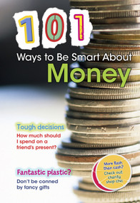 101 Ways to Be Smart About Money by Rebecca Vickers, 9781410943828