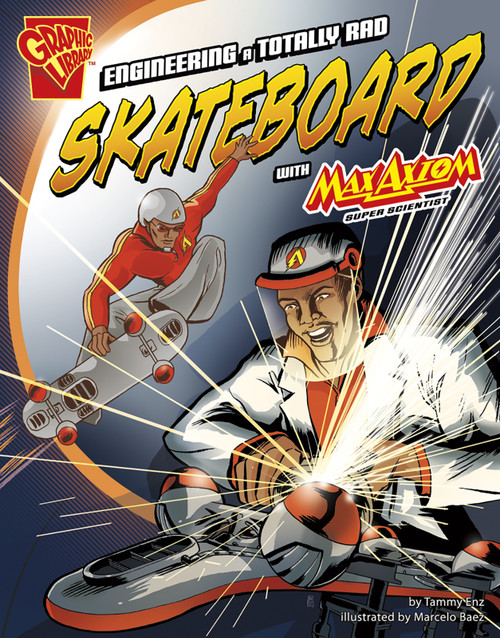 Engineering a Totally Rad Skateboard with Max Axiom, Super Scientist - 9781620657034 by Tammy Enz, Marcelo Baez, Marcelo Baez, Morgan Hynes, 9781620657034