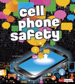 Cell Phone Safety - 9781620657966 by Kathy Allen, Frank Baker, Frank Baker, 9781620657966