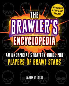 The Brawler's Encyclopedia (An Unofficial Strategy Guide for Players of Brawl Stars) by Jason R. Rich, 9781510755178