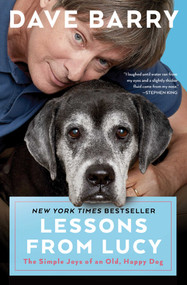 Lessons From Lucy (The Simple Joys of an Old, Happy Dog) - 9781501161162 by Dave Barry, 9781501161162