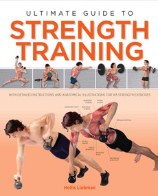 Ultimate Guide to Strength Training by Hollis Lance Liebman, 9781645170433