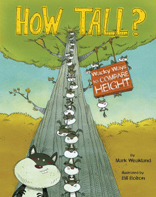 How Tall? (Wacky Ways to Compare Height) - 9781479519132 by Mark Weakland, Igor Sinkovec, Terry Flaherty, 9781479519132