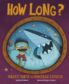 How Long? (Wacky Ways to Compare Length) - 9781479519149 by Jessica Gunderson, Igor Sinkovec, 9781479519149