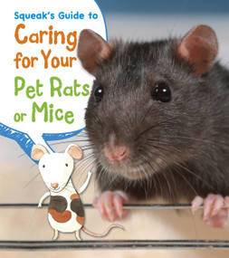Squeak's Guide to Caring for Your Pet Rats or Mice - 9781484602713 by Isabel Thomas, Rick Peterson, 9781484602713