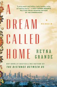 A Dream Called Home (A Memoir) - 9781501171437 by Reyna Grande, 9781501171437