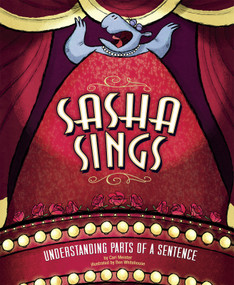 Sasha Sings (Understanding Parts of a Sentence) - 9781479569687 by Cari Meister, Ben Whitehouse, 9781479569687