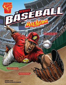 The Science of Baseball with Max Axiom, Super Scientist - 9781491460870 by Tomás Aranda, Caio Cacau, Maurizio Campidelli, David L. Dreier, 9781491460870