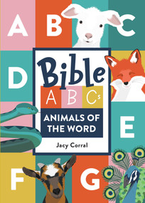 Bible ABCs: Animals of the Word by Jacy Corral, 9781680995923