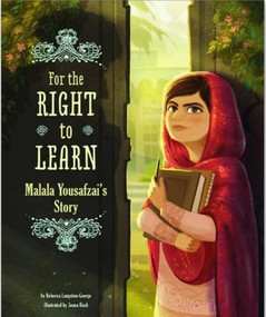 For the Right to Learn (Malala Yousafzai's Story) - 9781623704261 by Rebecca Langston-George, Janna Rose Bock, 9781623704261