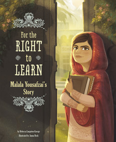 For the Right to Learn (Malala Yousafzai's Story) - 9781491465561 by Rebecca Langston-George, Janna Rose Bock, 9781491465561