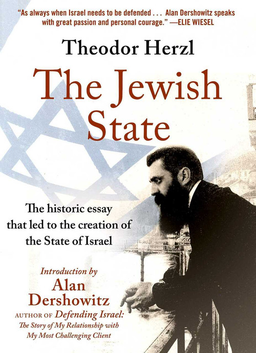 The Jewish State (The Historic Essay that Led to the Creation of the State of Israel) by Alan Dershowitz, Theodor Herzl, 9781510755314