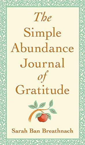 The Simple Abundance Journal of Gratitude by Sarah Ban Breathnach, 9781538735084