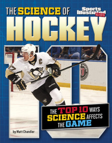The Science of Hockey (The Top Ten Ways Science Affects the Game) - 9781491486016 by Matt Chandler, 9781491486016