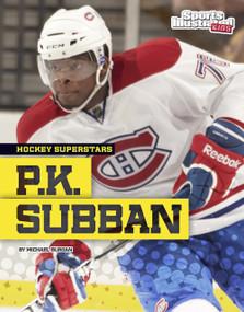 P.K. Subban - 9781491490235 by Michael Burgan, 9781491490235