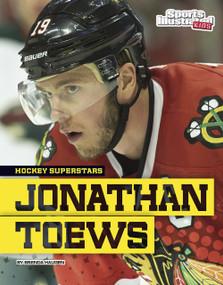 Jonathan Toews - 9781491490242 by Brenda Haugen, 9781491490242