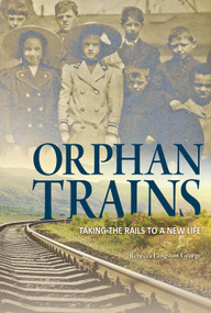 Orphan Trains (Taking the Rails to a New Life) - 9781623706302 by Rebecca Langston-George, 9781623706302